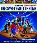 The Sweet Smell of Home: The Life and Art of Leonard F. Chana by Barbara Chana, Leonard F. Chana, Susan Lobo (Paperback, 2009)