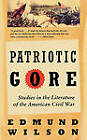 Patriotic Gore: Studies in the Literature of the American Civil War by Edmund Wilson (Paperback, 2012)