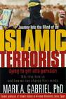 Journey into the Mind of an Islamic Terrorist by Mark A Gabriel (Paperback, 2001)