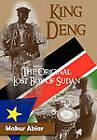 King Deng, The Original Lost Boy of Sudan by MAKUR ABIAR, GUY-LUCE FENELON (Hardback, 2010)