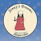 Jenny's Dreams by Alexine Clow (Paperback / softback, 2010)