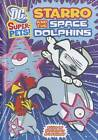 Starro and the Space Dolphins by Art Baltazar (Paperback, 2012)