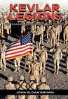 Kevlar Legions: The Transformation of the U.S. Army, 1989-2005 by John Sloan Brown, US Army Center for Military History (Paperback, 2011)