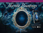 Horrible Hauntings: An Augmented Reality Collection of Ghosts & Ghouls by Shirin Yim Bridges (Hardback, 2012)