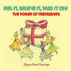 Feel It, Believe It, Pass It On!: The Power of Friendships by Queen Rose Flamingo (Paperback / softback, 2011)