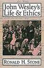John Wesley's Life & Ethics / Ronald H. Stone. by Ronald H. Stone (Paperback, 2002)