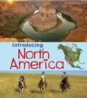 Introducing North America by Chris Oxlade (Hardback, 2013)