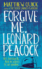 Forgive Me, Leonard Peacock by Matthew Quick (Paperback, 2013)