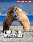 Variation in Living Things by Robert Snedden (Hardback, 2012)