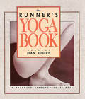 The Runner's Yoga Book: A Balanced Approach to Fitness by Jean Couch (Paperback, 1990)