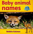 Baby Animal Names by Bobbie Kalman (Paperback, 2010)