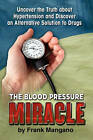 The Blood Pressure Miracle by Frank Mangano (Paperback / softback, 2009)