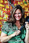 Soup Kitchen for the Soul by Renee Crosby (Paperback, 2010)