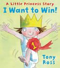 I Want to Win! by Tony Ross (Paperback, 2012)