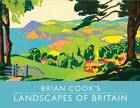 Brian Cook's Landscapes of Britain: A Guide to Britain in Beautiful Book Illustration by Brian Cook (Hardback, 2012)