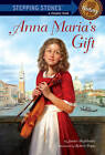 Anna Maria's Gift by Janice Jordan Shefelman (Paperback / softback, 2011)