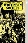 Writing in Society by Raymond Williams (Paperback, 1983)