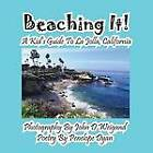 Beaching It! a Kid's Guide to La Jolla, California by Penelope Dyan (Paperback / softback, 2013)