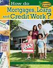 How Do Mortgages, Loans, and Credit Work? by Paul Challen (Paperback, 2009)