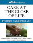Care at the Close of Life: Evidence and Experience by Margaret A. Winker, Amy J. Markowitz, Michael W. Rabow, JAMA, Steven Z. Pantilat, Stephen J. McPhee (Paperback, 2010)