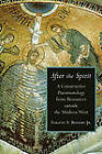 After the Spirit: A Constructive Pneumatology from Resources Outside the Modern West by Roger F. Eugene (Paperback, 2005)