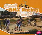Cool BMX Racing Facts by Eric Braun (Paperback, 2011)