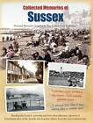 Collected Memories Of Sussex by Various (Hardback, 2013)