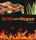 Grills Gone Vegan by Tamasin Noyes (Paperback, 2013)