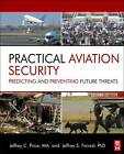 Practical Aviation Security: Predicting and Preventing Future Threats by Jeffrey Price (Hardback, 2012)