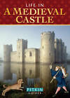 Life in a Medieval Castle: From 1066 to the 1500s by Brian Williams (Paperback, 2011)