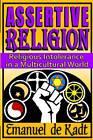 Assertive Religion: Religious Intolerance in a Multicultural World by Emanuel De Kadt (Hardback, 2013)