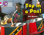 Tap in a Pan!: Band 01a Pink A/Band 10 White by Sue Graves (Paperback, 2013)