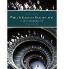 What Is Ignation Spirituality? by David L. Fleming (Paperback, 2008)