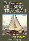 The Case for the Cruising Trimaran by Jim Brown (Paperback / softback, 2010)