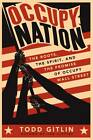 Occupy Nation: The Roots, the Spirit, and the Promise of Occupy Wall Street by Todd Gitlin (Paperback, 2012)