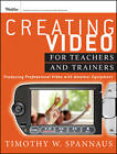 Creating Video for Teachers and Trainers: Producing Professional Video with Amateur Equipment by Tim Spannaus (Paperback, 2012)