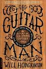 Guitar Man: A Six-String Odyssey, or, You Love that Guitar More than You Love Me by Will Hodgkinson (Paperback, 2006)