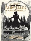 Classic Fairy Tales of Charles Perrault by Gill (Hardback, 2012)