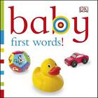 Chunky Baby First Words! by DK (Board book, 2013)