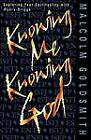 Knowing ME, Knowing God: Exploring Your Spirituality with Myers-Briggs by Malcolm Goldsmith (Paperback, 2009)