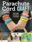 Parachute Cord Craft by Pepperell (Paperback, 2013)