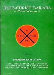 RENNES-LE-CHATEAU-JESUS-CHRIST-BAR-ABA-L-039-ANGE-EXTERMINATEUR-P-Sylvain-1999