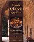 Classic Lebanese Cuisine: 170 Fresh and Healthy Mediterranean Favorites by Kamal Al-Faqih (Hardback, 2010)