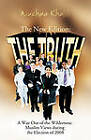 The New Edition: The Truth: A Way Out of the Wilderness: Muslim Views During the Election of 2008 by Wazhma Khalili (Paperback, 2011)