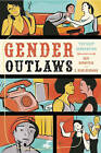 Gender Outlaws: The Next Generation by Avalon Publishing Group (Paperback, 2010)