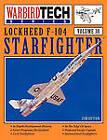 Lockheed F-104 Starfighter - WarbirdTech Vol 38 by Jim Upton (Paperback, 2003)