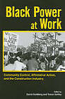 Black Power at Work: Community Control, Affirmative Action, and the Construction Industry by Cornell University Press (Paperback, 2010)