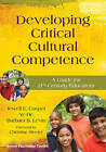 Developing Critical Cultural Competence: A Guide for 21st Century Educators by Barbara B. Levin, Ye He, Jewell E. Cooper (Paperback, 2011)