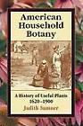 American Household Botany by Judith Sumner (Paperback, 2012)