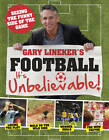 Gary Lineker's - Football: it's Unbelievable!: Seeing the Funny Side of the Global Game by Gary Lineker, Iain Spragg (Hardback, 2012)